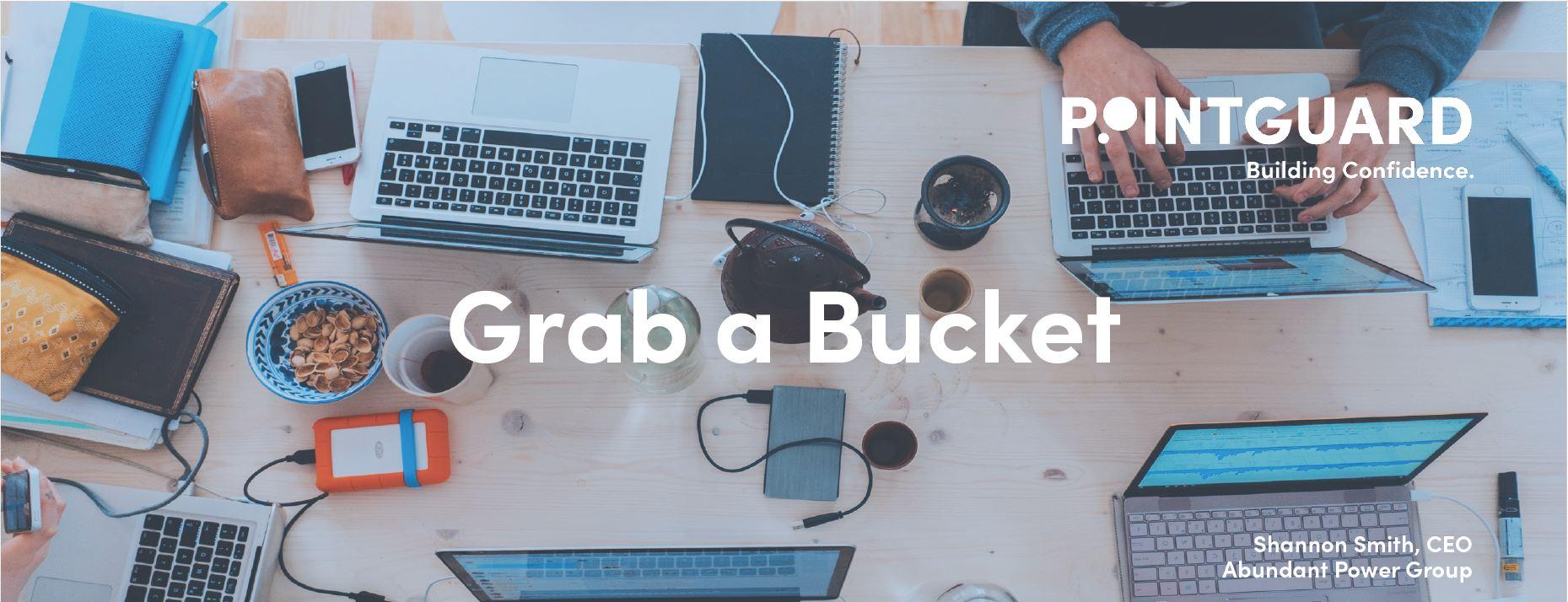 Grab a Bucket