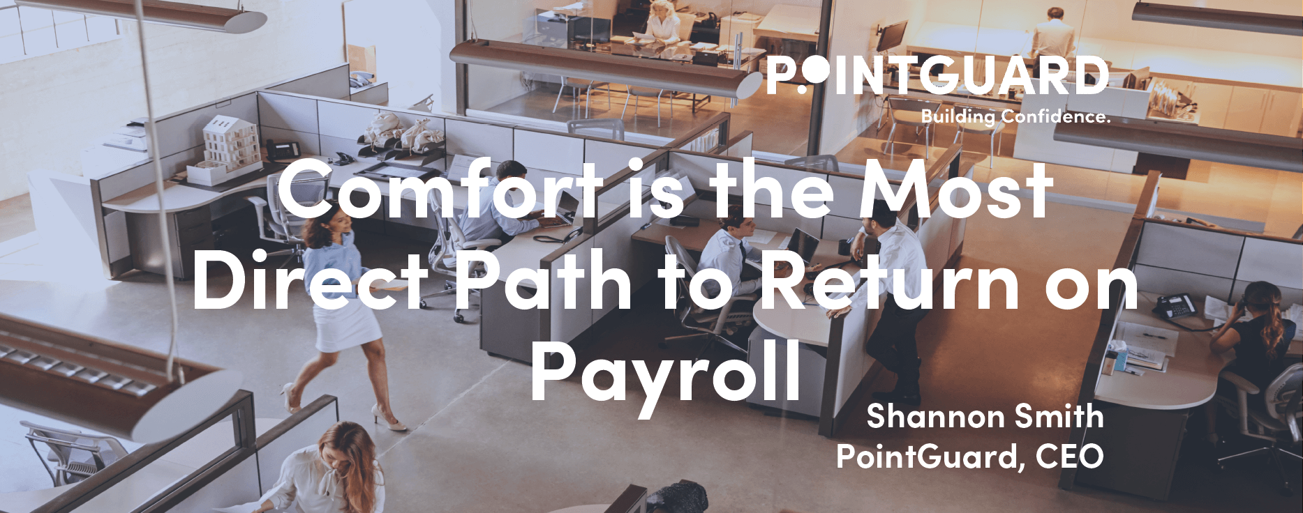 Comfort is the Most Direct Path to Return on Payroll
