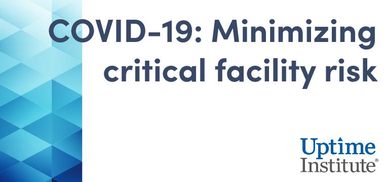 Uptime Institute: Minimizing critical facility risk